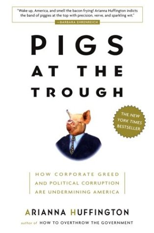 9781400047710: Pigs at the Trough: How Corporate Greed and Political Corruption Are Undermining America