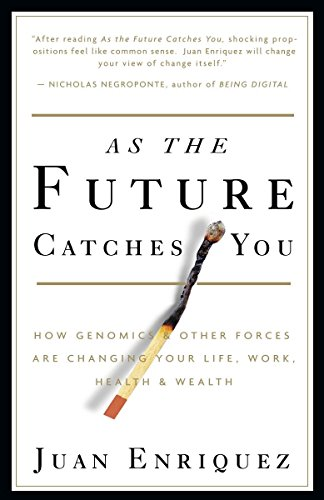 9781400047741: As the Future Catches You: How Genomics & Other Forces Are Changing Your Life, Work, Health & Wealth