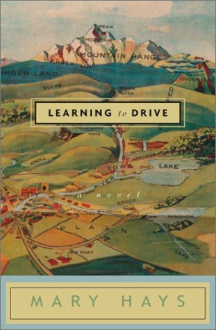 Learning to Drive: A Novel: Hays, Mary