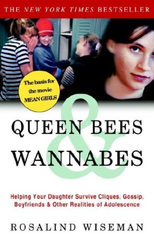 9781400047925: Queen Bees and Wannabes: Helping Your Daughter Survive Cliques, Gossip, Boyfriends, and Other Realities of Adolescence