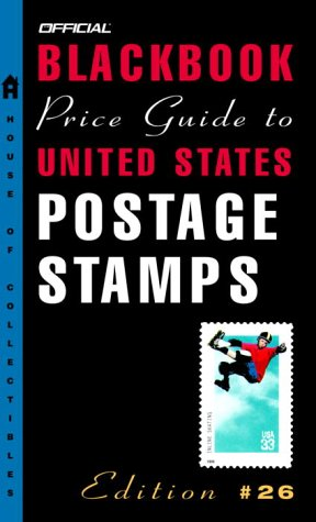 9781400048076: The Official Blackbook Price Guide to U.S. Postage Stamps, 26th edition (Official Blackbook Price Guide to United States Postage Stamps)