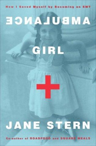 9781400048328: Ambulance Girl: How I Saved Myself By Becoming an EMT