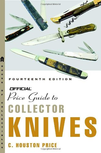 The Official Price Guide to Collector Knives, 14th edition: Price, C. Houston