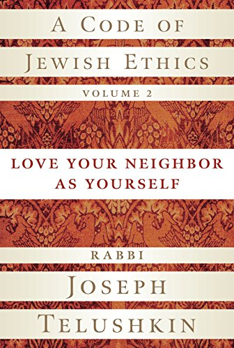 9781400048366: A Code of Jewish Ethics, Volume 2: Love Your Neighbor as Yourself