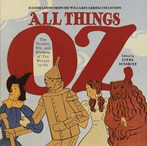 All Things Oz : The Wonder, Wit,: Baum, L. Frank