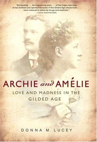 9781400048526: Archie and Amelie: Love and Madness in the Gilded Age