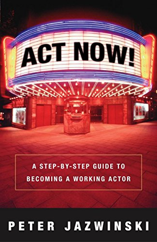 9781400048625: Act Now!: A Step-By-Step Guide on How to Become a Working Actor