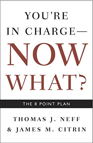 9781400048663: You're in Charge, Now What?: The 8 Point Plan