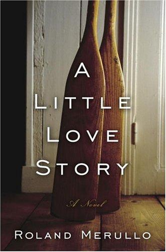 9781400048670: A Little Love Story: A Novel