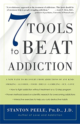 9781400048731: 7 Tools to Beat Addiction: A New Path to Recovery from Addictions of Any Kind: Smoking, Alcohol, Food, Drugs, Gambling, Sex, Love