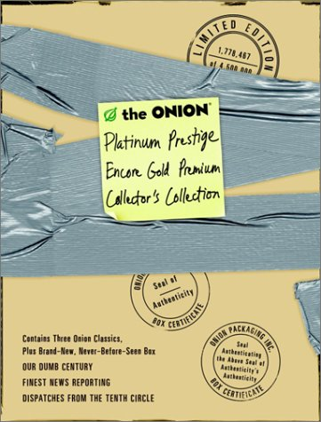 9781400049059: The Onion Platinum Prestige Encore Gold Premium Collector's Collection (3-Book Set: Our Dumb Century, The Onion's Finest News Reporting, Dispatches From the Tenth Circle)