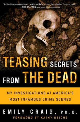 9781400049226: Teasing Secrets from the Dead: My Investigations at America's Most Infamous Crime Scenes
