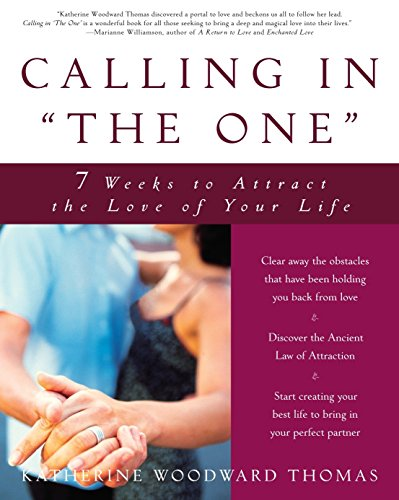 9781400049295: Calling in the One: 7 Weeks to Attract the Love of Your Life