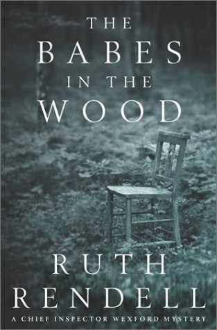 9781400049301: The Babes in the Wood: A Chief Inspector Wexford Mystery (Rendell, Ruth)