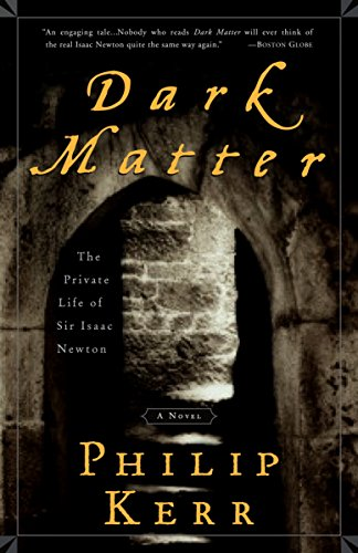 9781400049493: Dark Matter: The Private Life of Sir Isaac Newton: A Novel