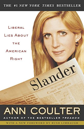Slander: Liberal Lies About the American Right: Ann Coulter