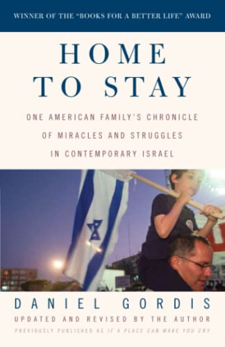 Home to Stay: One American Family's Chronicle: Daniel Gordis