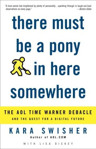 9781400049646: There Must Be a Pony in Here Somewhere: The AOL Time Warner Debacle and the Quest for the Digital Future