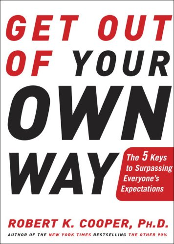 Get Out of Your Own Way: The: Cooper, Robert K.