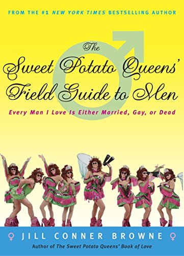 9781400049684: The Sweet Potato Queens' Field Guide to Men: Every Man I Love Is Either Married, Gay, or Dead