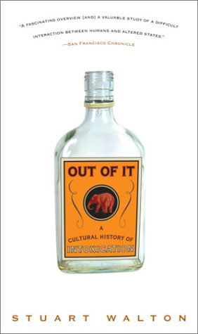 9781400049769: Out of It: A Cultural History of Intoxication