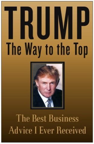 9781400050161: Trump: The Way to the Top - The Best Business Advice I Ever Received