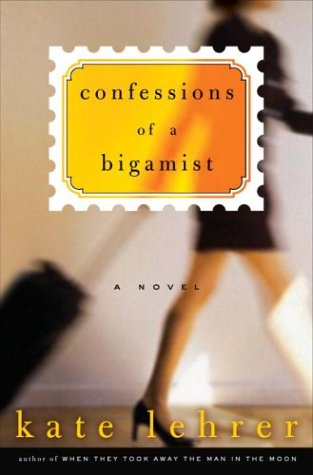 9781400050253: Confessions of a Bigamist: A Novel