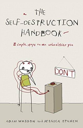 9781400050338: The Self-Destruction Handbook: 8 Simple Steps to an Unhealthier You