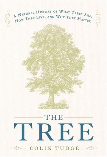 9781400050369: The Tree: A Natural History of What Trees Are, How They Live, and Why They Matter