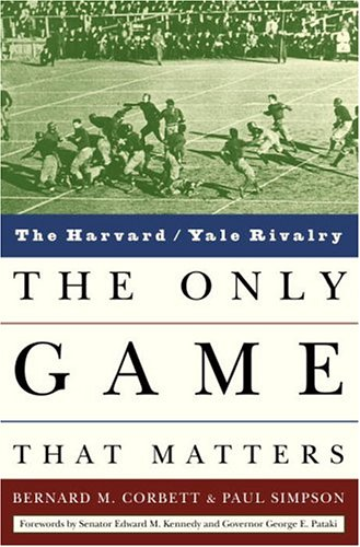 9781400050680: The Only Game That Matters: The Harvard/Yale Rivalry