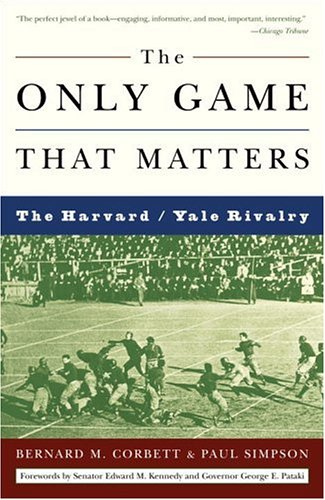 9781400050697: The Only Game That Matters: The Harvard/Yale Rivalry