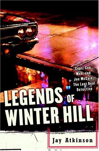 9781400050758: Legends of Winter Hill: Cops, Con Men, and Joe McCain, the Last Real Detective