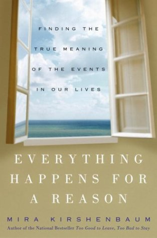 9781400051083: Everything Happens for a Reason: Finding the True Meaning of the Events in Our Lives