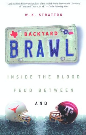 9781400051113: Backyard Brawl: Inside the Blood Feud Between Texas and Texas A&M
