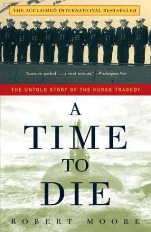 9781400051243: A Time to Die: The Untold Story of the Kursk Tragedy