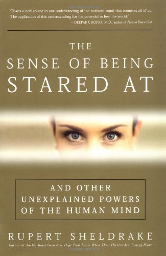 9781400051298: The Sense of Being Stared At: And Other Unexplained Powers of the Human Mind