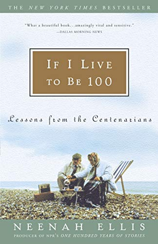 If I Live to Be 100: Lessons: Neenah Ellis