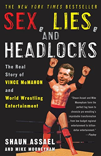 9781400051434: Sex, Lies, and Headlocks: The Real Story of Vince McMahon and World Wrestling Entertainment