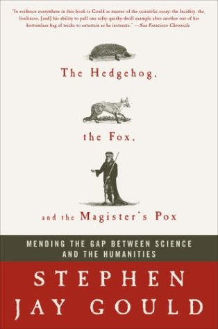 9781400051533: The Hedgehog, the Fox, and the Magister's Pox: Mending the Gap Between Science and the Humanities