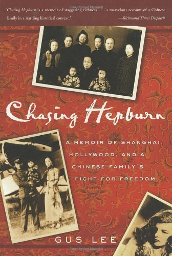 9781400051557: Chasing Hepburn: A Memoir of Shanghai, Hollywood, and a Chinese Family's Fight for Freedom
