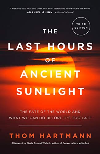 9781400051571: The Last Hours of Ancient Sunlight: Revised and Updated: The Fate of the World and What We Can Do Before It's Too Late