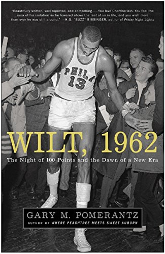 9781400051618: Wilt, 1962: The Night of 100 Points and the Dawn of a New Era
