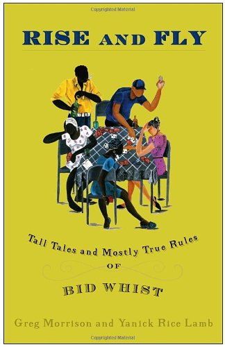 9781400051687: Rise and Fly: Tall Tales and Mostly True Rules of Bid Whist