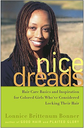 9781400051694: Nice Dreads: Hair Care Basics and Inspiration for Colored Girls Who've Considered Locking Their Hair