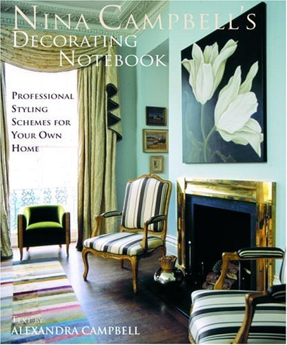 9781400051724: Nina Campbell's Decorating Notebook: Insider Secrets and Decorating Ideas for Your Home