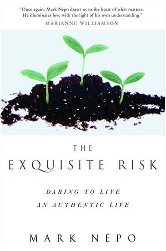 9781400051779: The Exquisite Risk: Daring to Live an Authentic Life