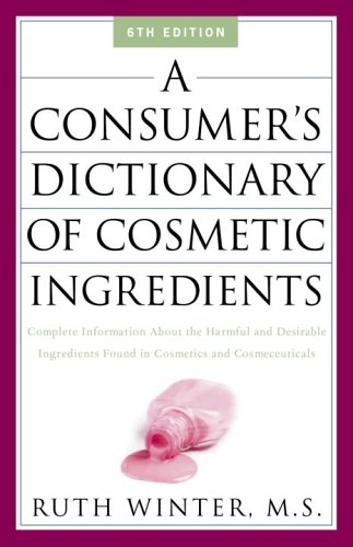 9781400052332: A Consumer's Dictionary of Cosmetic Ingredients: Complete Information About the Harmful and Desirable Ingredients Found in Cosmetics and Cosmeceuticals