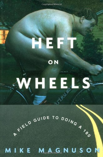 9781400052400: Heft on Wheels: A Field Guide to Doing a 180