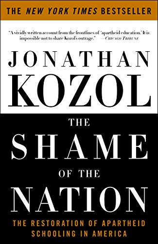 9781400052455: The Shame of the Nation: The Restoration of Apartheid Schooling in America