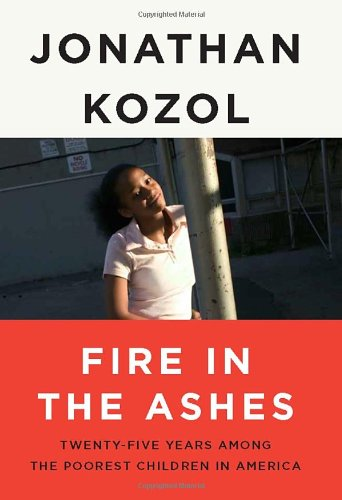 9781400052462: Fire in the Ashes: Twenty-Five Years Among the Poorest Children in America